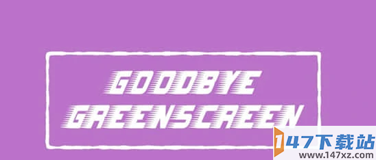 Goodbye Greenscreen2